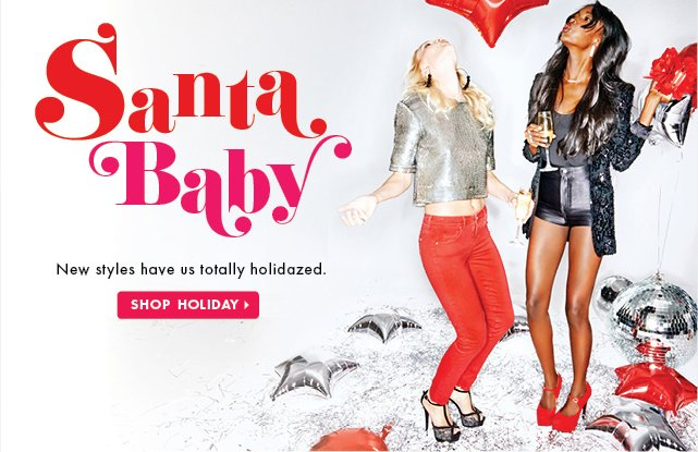 Santa Baby - New Styles Have Us Totally Holidazed - Shop Holiday