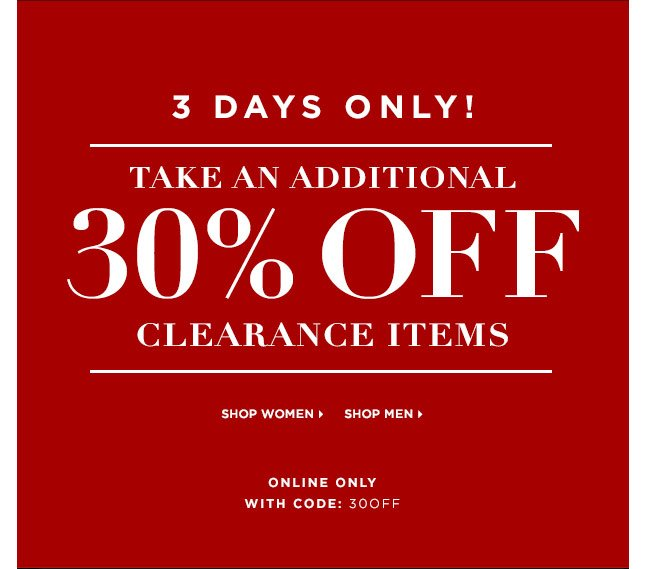 Receive An Extra 30% Off Our Clearance Section! Shop Now