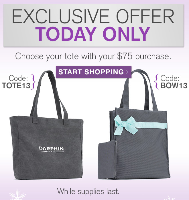 TODAY ONLY. Choose your tote with your $75 purchase.