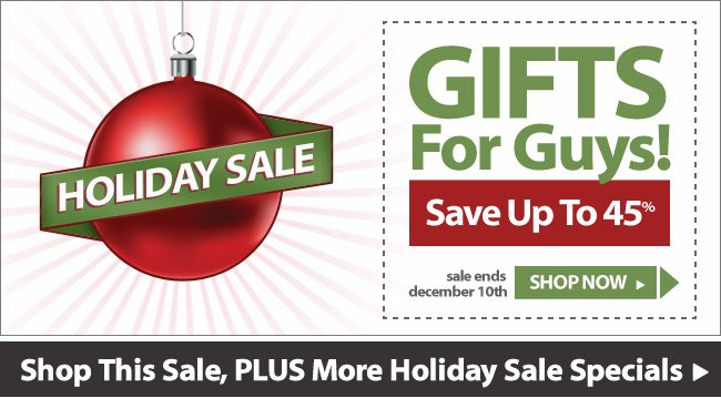 Holiday Sale - Gifts For Guys - Shop Now