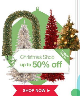TODAY ONLY! | Christmas Shop up to 50% off | SHOP NOW
