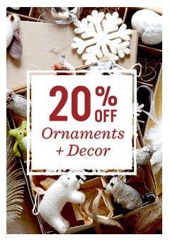 20% off ornaments + decor