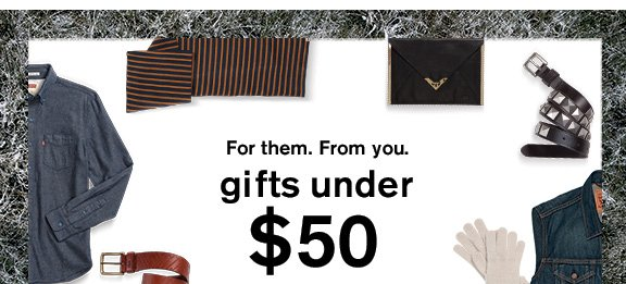For them. From you. gifts under  $50