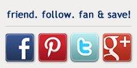 Friend, Follow, Fan & Save!