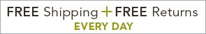FREE Shipping + FREE Returns EVERY DAY