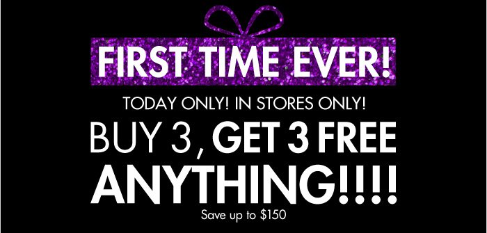 Mix & Match Anything Event! Buy 3, Get 3 Free!