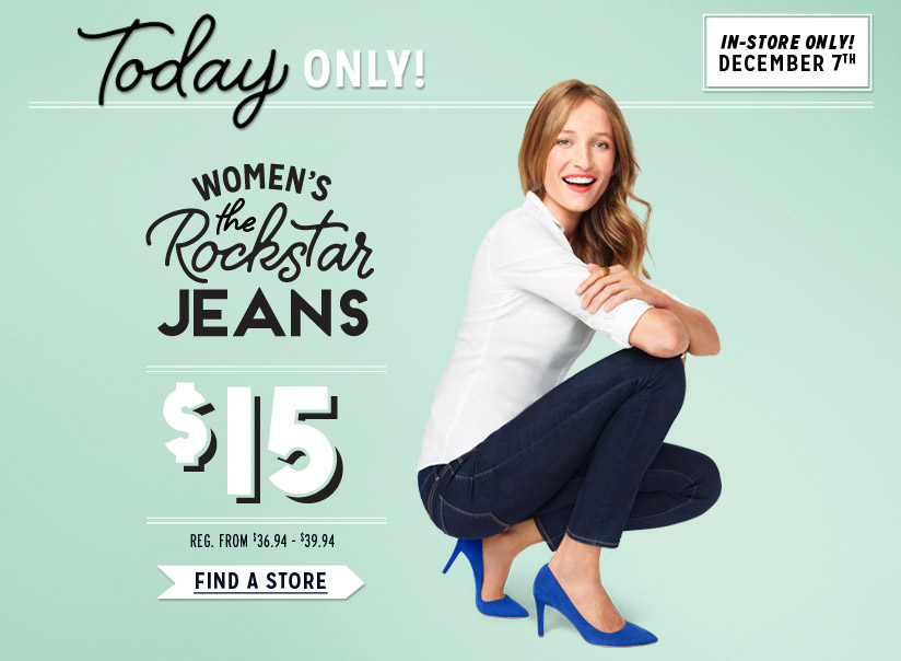 Today ONLY | WOMEN'S the Rockstar JEANS $15 | FIND A STORE
