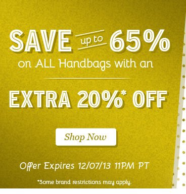 Save up to 65% on all Handbags with an Extra 20% off! | Offer Expires 12/07/13 | Hurry 1 Day Only! | Shop Now