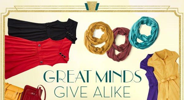 Great Minds Give Alike