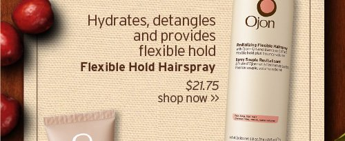 Hydrates detangles and provides flexible hold Flexible Hold  Hairspray SHOP NOW