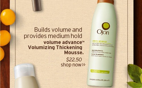 Builds volume and provides medium hold volume advance Volumizing  Thickening Mousse SHOP NOW