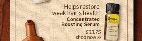 Helps  restore weak hairs health Concentrated Boosting Serum SHOP NOW