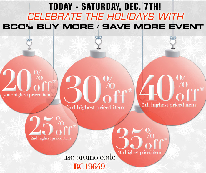 Today Saturday Dec 7th Celebrate the Holidays with BCO's Buy More Save More Event!