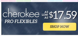 Cherokee Pro Flexibles as low as $17.59 - Shop Now