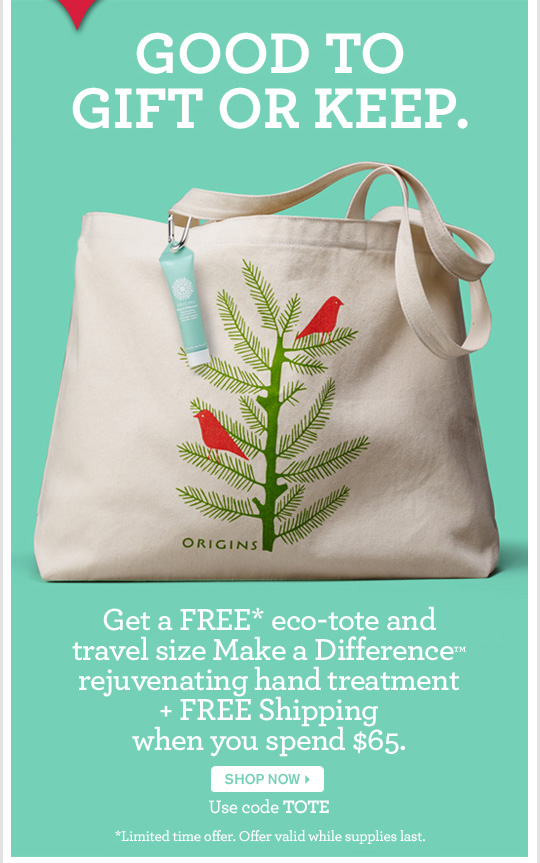GOOD TO GIFT OR KEEP Get a FREE eco tote and travel size Make a Difference rejuvenating hand treatment plus FREE Shipping when you spend 65 dollars SHOP NOW Use code TOTE Limited time offer Offer valid while supplies last