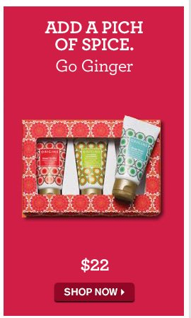THE GIFT EVERY BODY LOVES Best of Ginger 55 dollars 90 dollars VALUE SHOP NOW