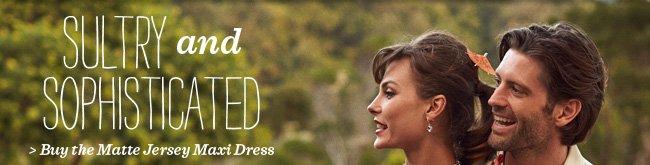 Buy The Matte Jersey Maxi Dress