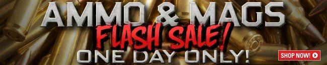 Ammo & Mags Flash Sale! One Day Only!