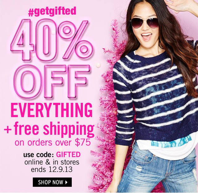 40% OFF + free shipping over $75 online & stores use code GIFTED