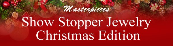 Masterpieces Show Stopper Jewelry Christmas Edition
