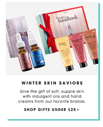 WINTER SKIN SAVIORS | Give the gift of soft, supple skin with indulgent oils and hand creams from our favorite brands. | SHOP GIFTS UNDER $25