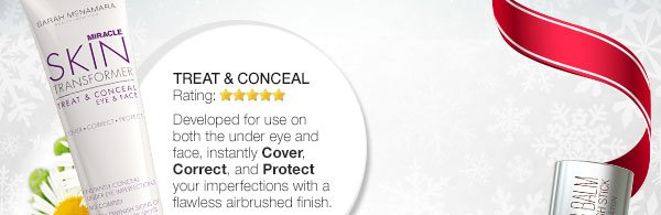 Treat & Conceal. Developed for use on both under eye and face, instantly Cover, Correct, and Protect your imperfections with a flawless airbrushed finish.