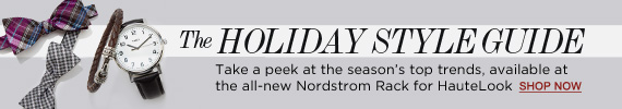 The Holiday Style Guide | Take a peek at the season's top trends, available at the all-new Nordstrom Rack for HauteLook | Shop Now