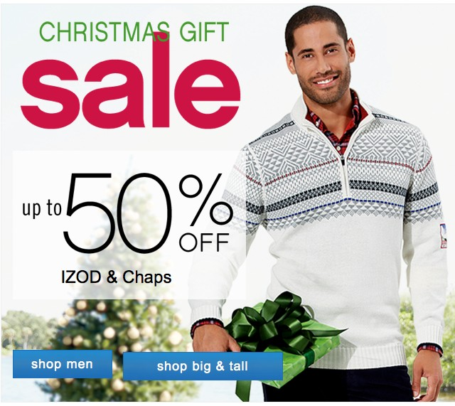 Christmas Gift Sale. Up to 50% off IZOD and Chaps.