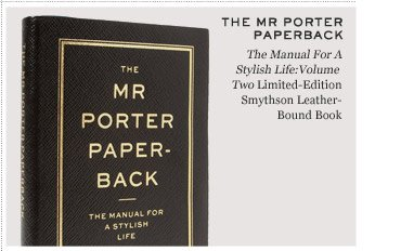 THE MR PORTER PAPERBACK The Manual For A Stylish Life: Volume Two Limited Edition Smythson Leather-Bound Book