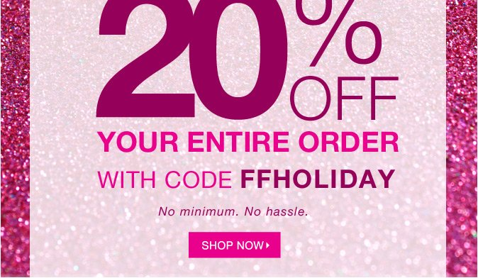 20% Off Your Entire Order with code FFHOLIDAY at checkout.