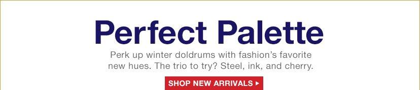 Perfect Palette | SHOP NEW ARRIVALS