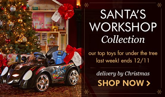 Last week to shop Santa's Workshop Collection with delivery by Christmas!