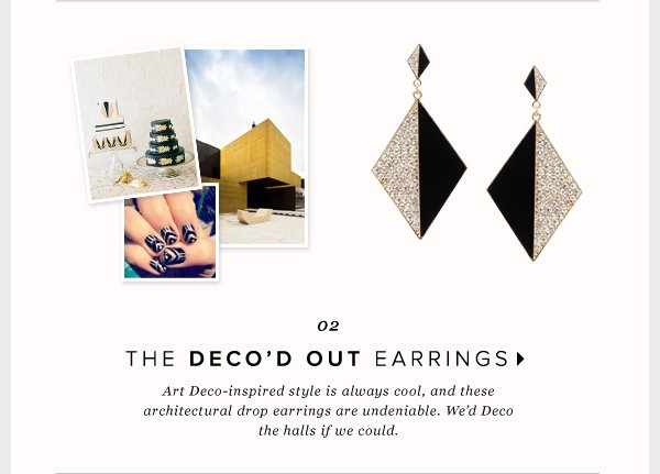 The Deco'd Out Earrings: