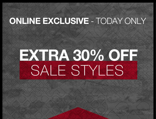 Online Exclusive - Today only - Extra 30% off sale styles