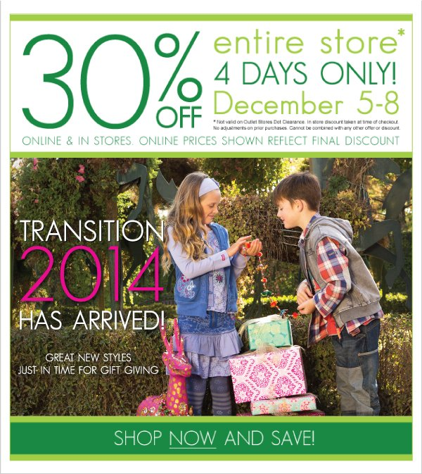Last  Day to Save! 30% Off Entire Store Online & In Stores- Transition 2014 is Here