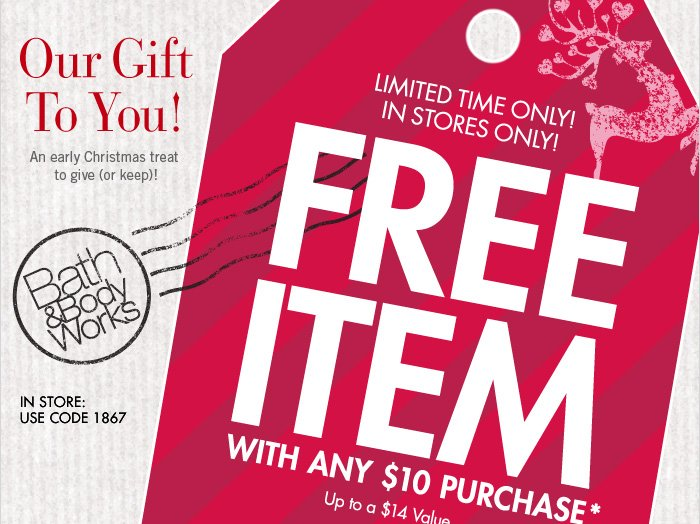 Free Item With Any Purchase of $10 or More*