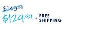 $129.99 + FREE SHIPPING