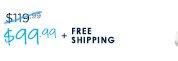 $99.99 + FREE SHIPPING