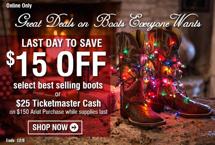 This Weekend Only - $15 Off Best selling Boots Or $25 Ticketmaster Cash on $150 Ariat Purchase