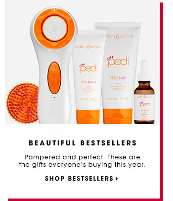 BEAUTIFUL BESTSELLERS. Pampered and perfect. These are the gifts everyone's buying this year. SHOP BESTSELLERS