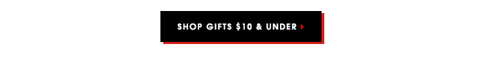 SHOP GIFTS $10 & UNDER