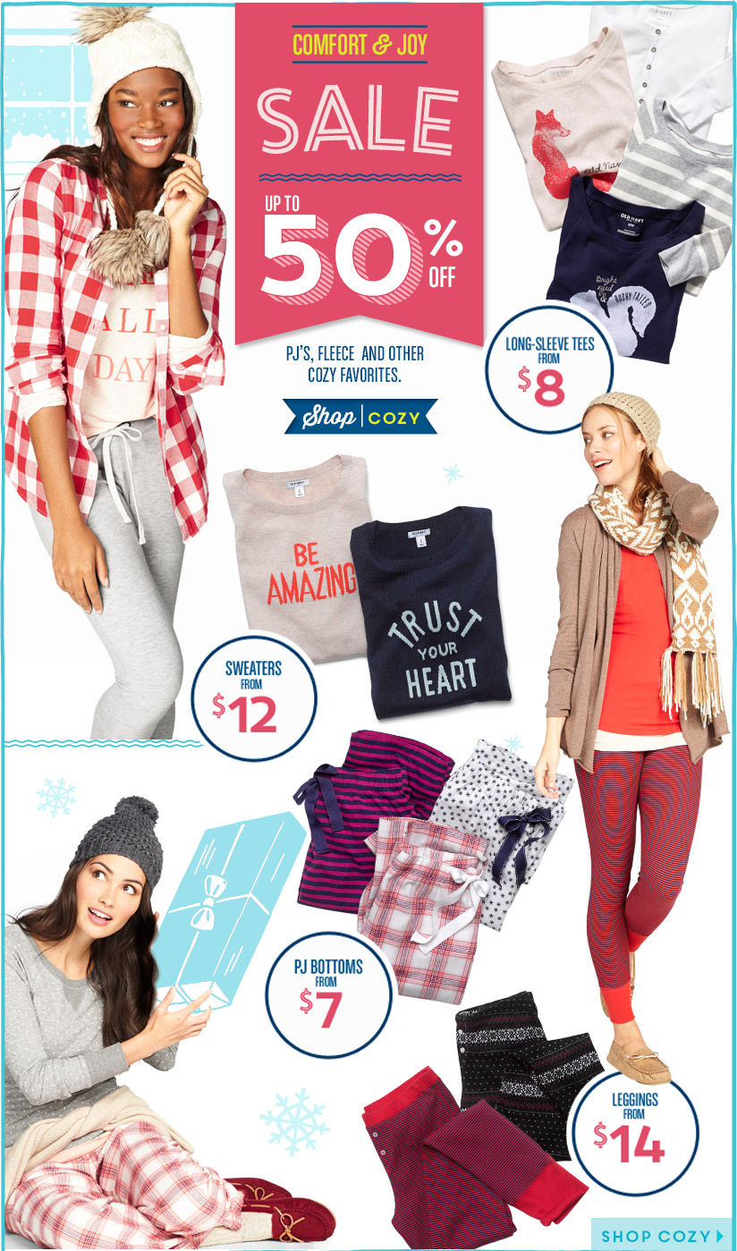 COMFORT & JOY SALE | UP TO 50% OFF | PJ'S, FLEECE AND OTHER COZY FAVORITES. | Shop COZY