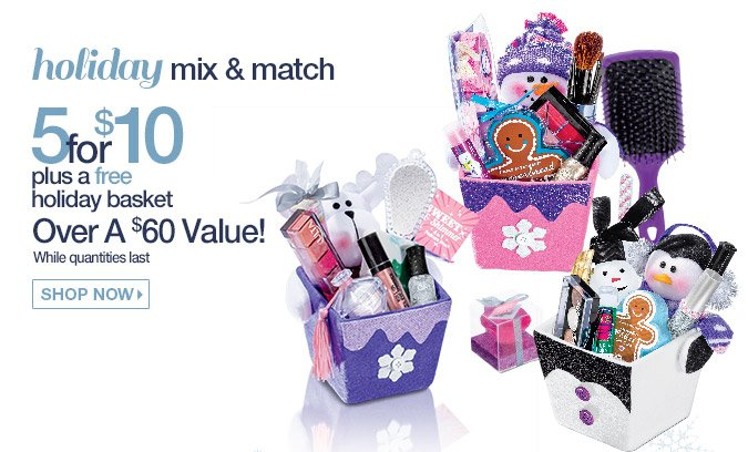 5 for $10 Mix & Match + FREE Holiday Basket