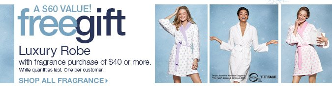 FREE Luxury Robe with Fragrance Purchase of $40 or More - Shop Now
