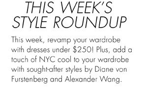 THIS WEEK'S STYLE ROUNDUP