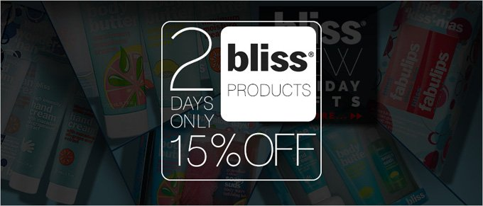 Bliss Products — 15% Off — 2 Days Only