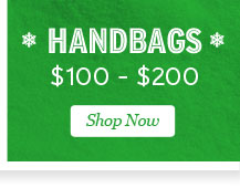 Shop Handbags $100 to $200.