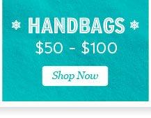 Shop Handbags $50 to $100.