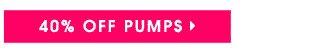 40% OFF PUMPS