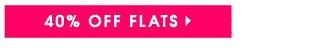 40% OFF FLATS